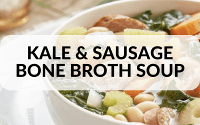 Kale & Sausage Bone Broth Soup