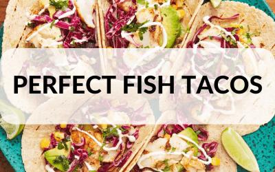 Perfect Fish Tacos